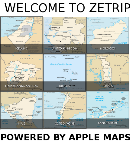 Welcome to ZeTrip.  Powered By Apple Maps (Map of Israel titled 'Iceland'; Gabon labeled 'United Kingdom'; Morocco, Tunisia, Bangladesh as island nations, while Tonga, the Dutch Antilles and Niue are part of a continent and the Cote D'Ivoire on the West Coast of the wrong continent